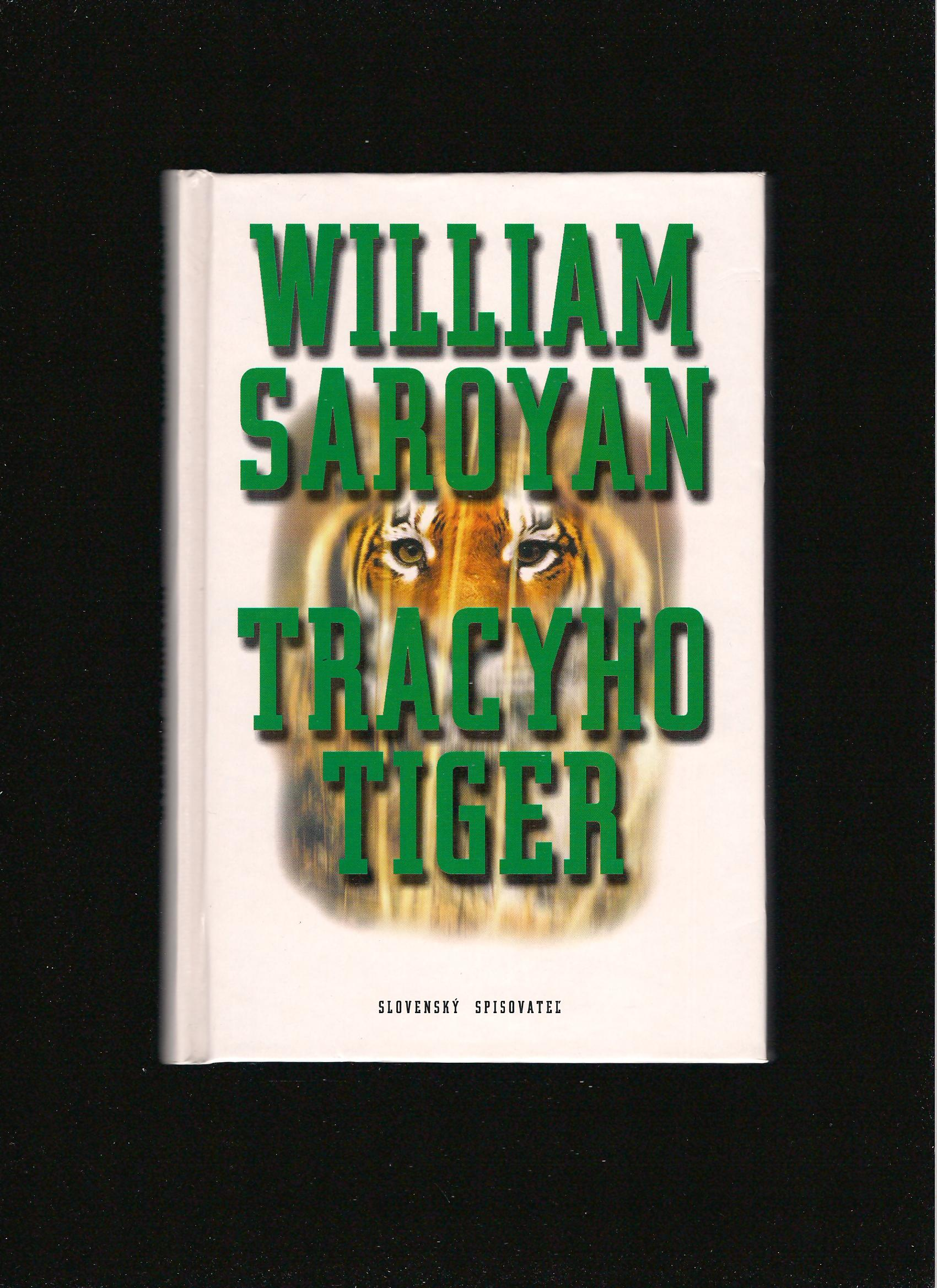 William Saroyan: Tracyho tiger /2002/
