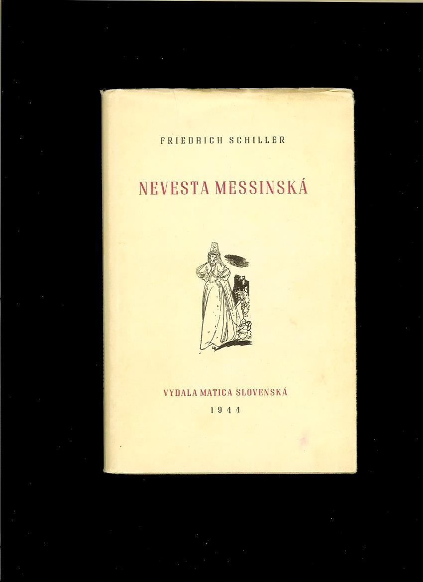 Friedrich Schiller: Nevesta Messinská /obálka Vincent Hložník/
