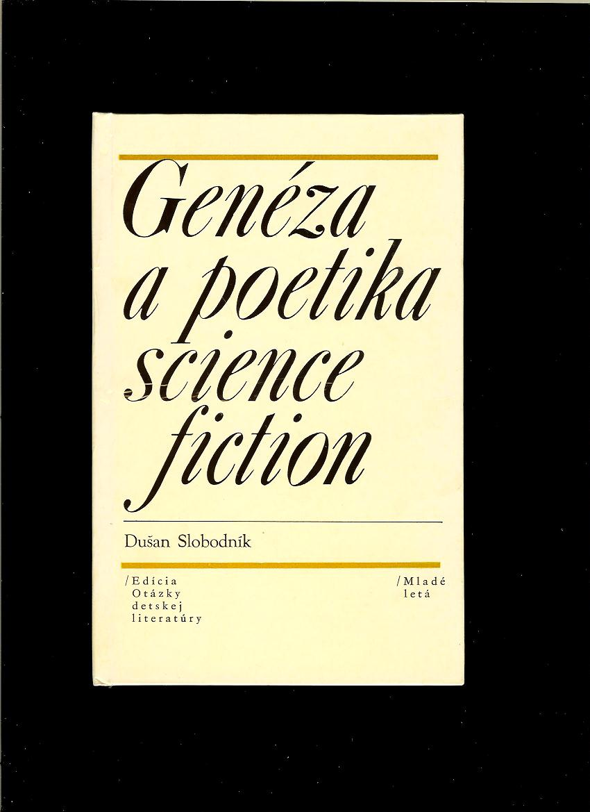 Dušan Slobodník: Genéza a poetika science fiction