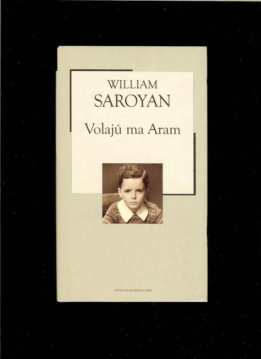 William Saroyan: Volajú ma Aram