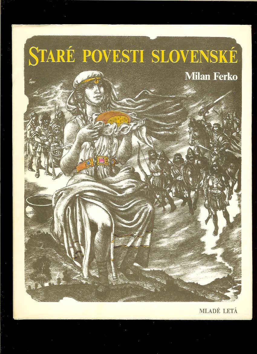 a65a2c771 Deti a mládež | Milan Ferko: Staré povesti slovenské /il. Jozef ...