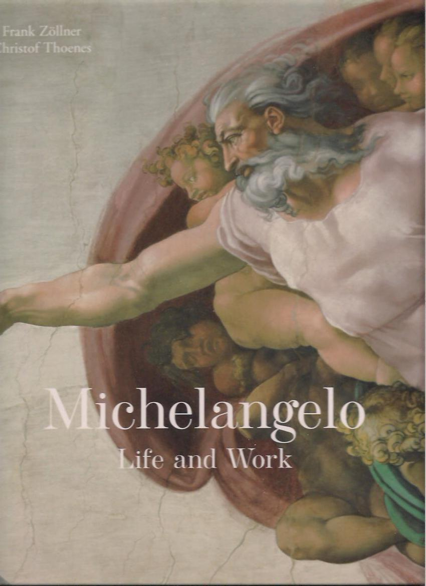 Frank Zöllner, Christof Thoenes: Michelangelo. Life and Work