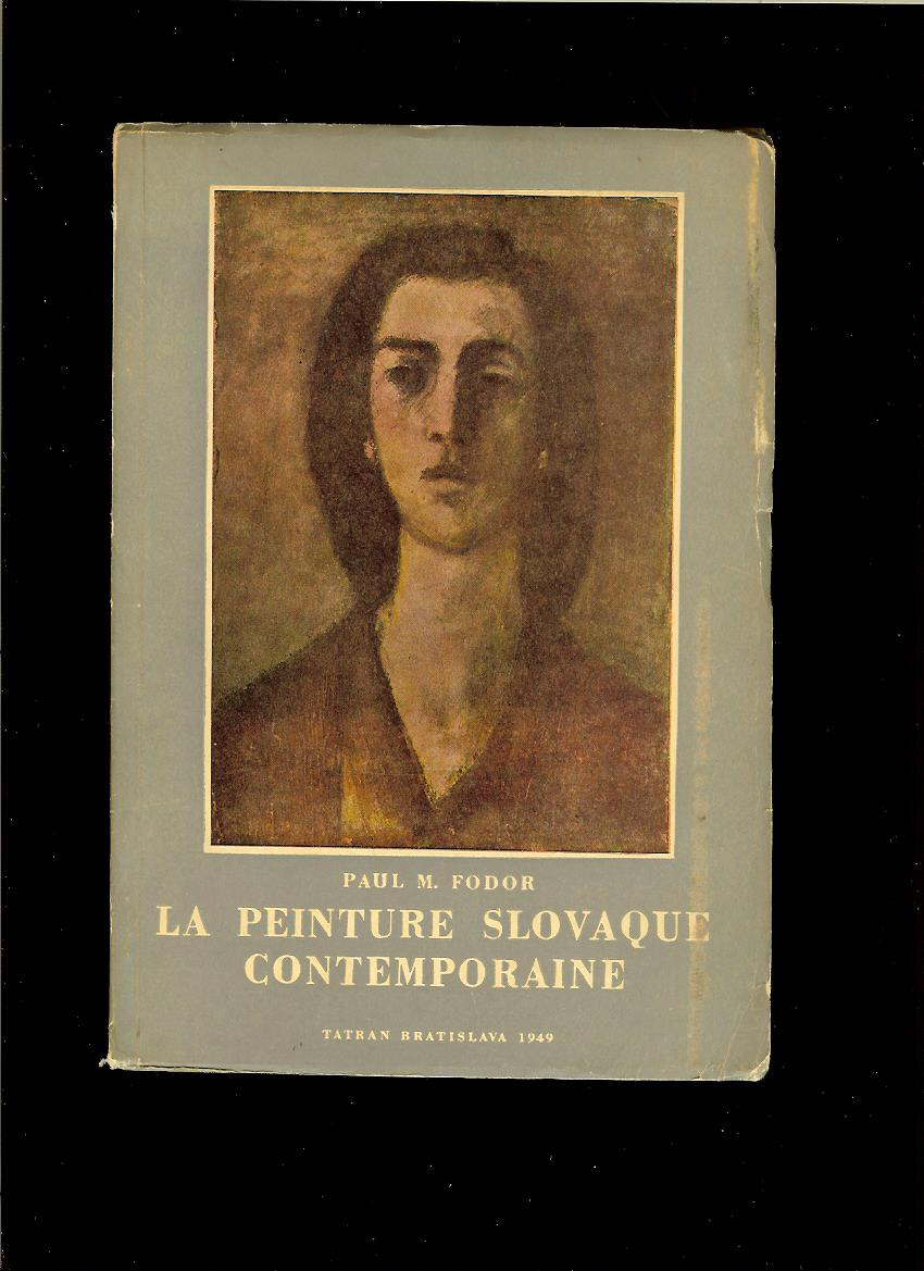 Paul M. Fodor: La peinture slovaque contemporaine /1949/