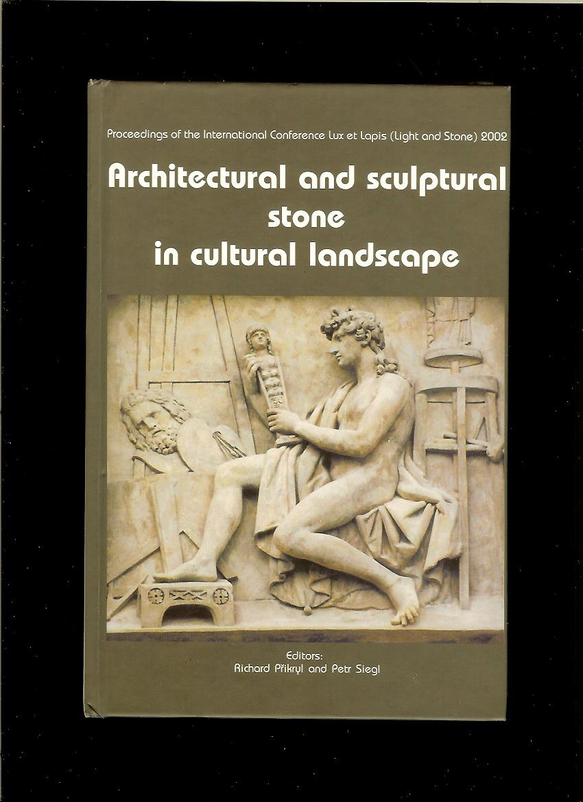 R. Přikryl, P. Siegl: Architectural and sculptural stone in cultural landscape