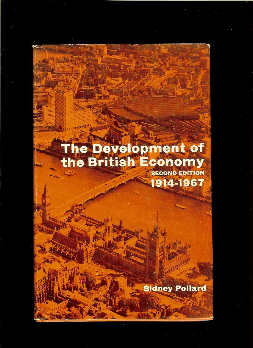 Sidney Pollard: The Development of the British Economy, 1914-1967