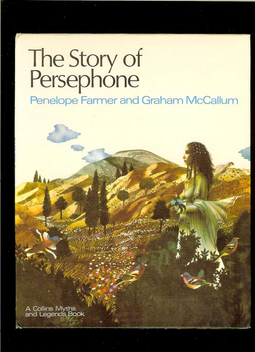 Penelope Farmer, Graham McCallum: The Story of Persephone