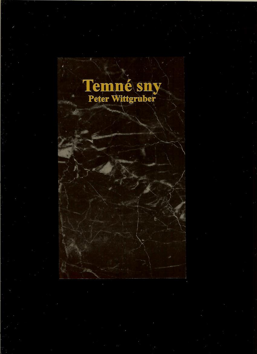 Peter Wittgruber: Temné sny