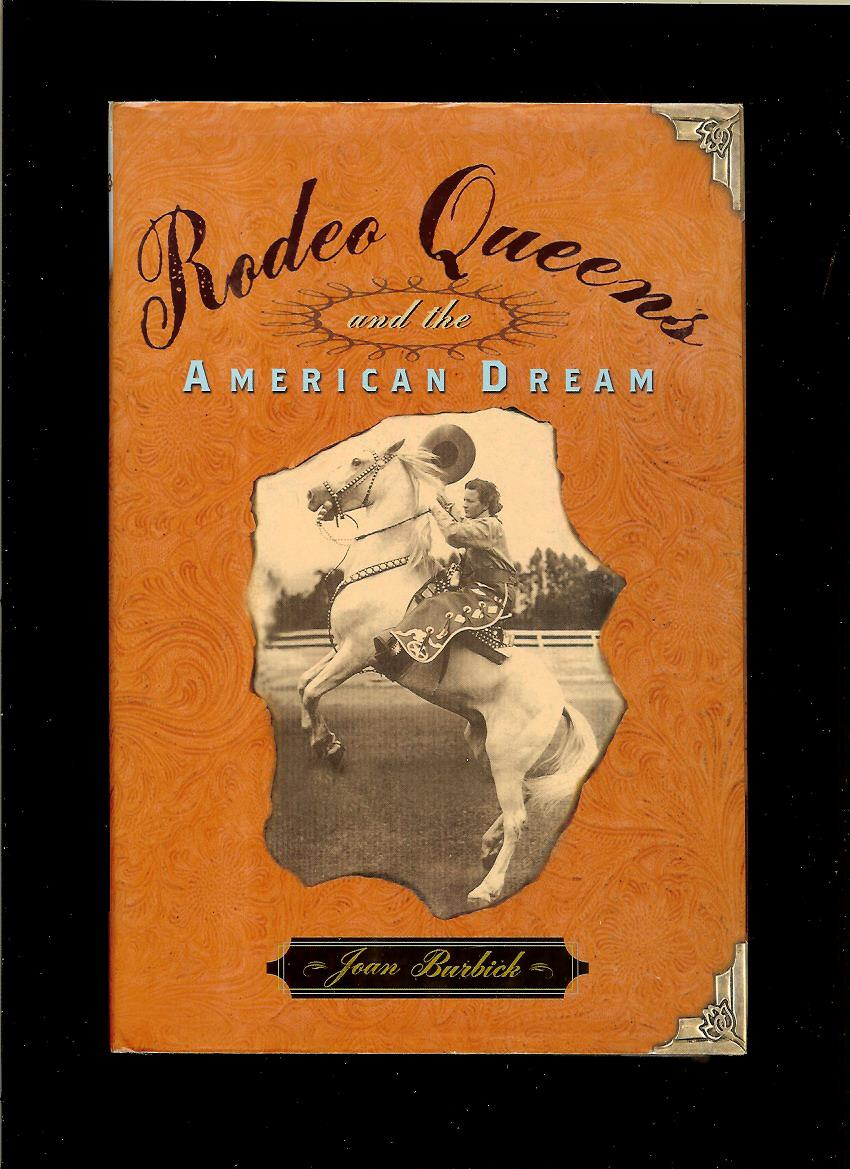 Joan Burbick: Rodeo Queens and the American Dream