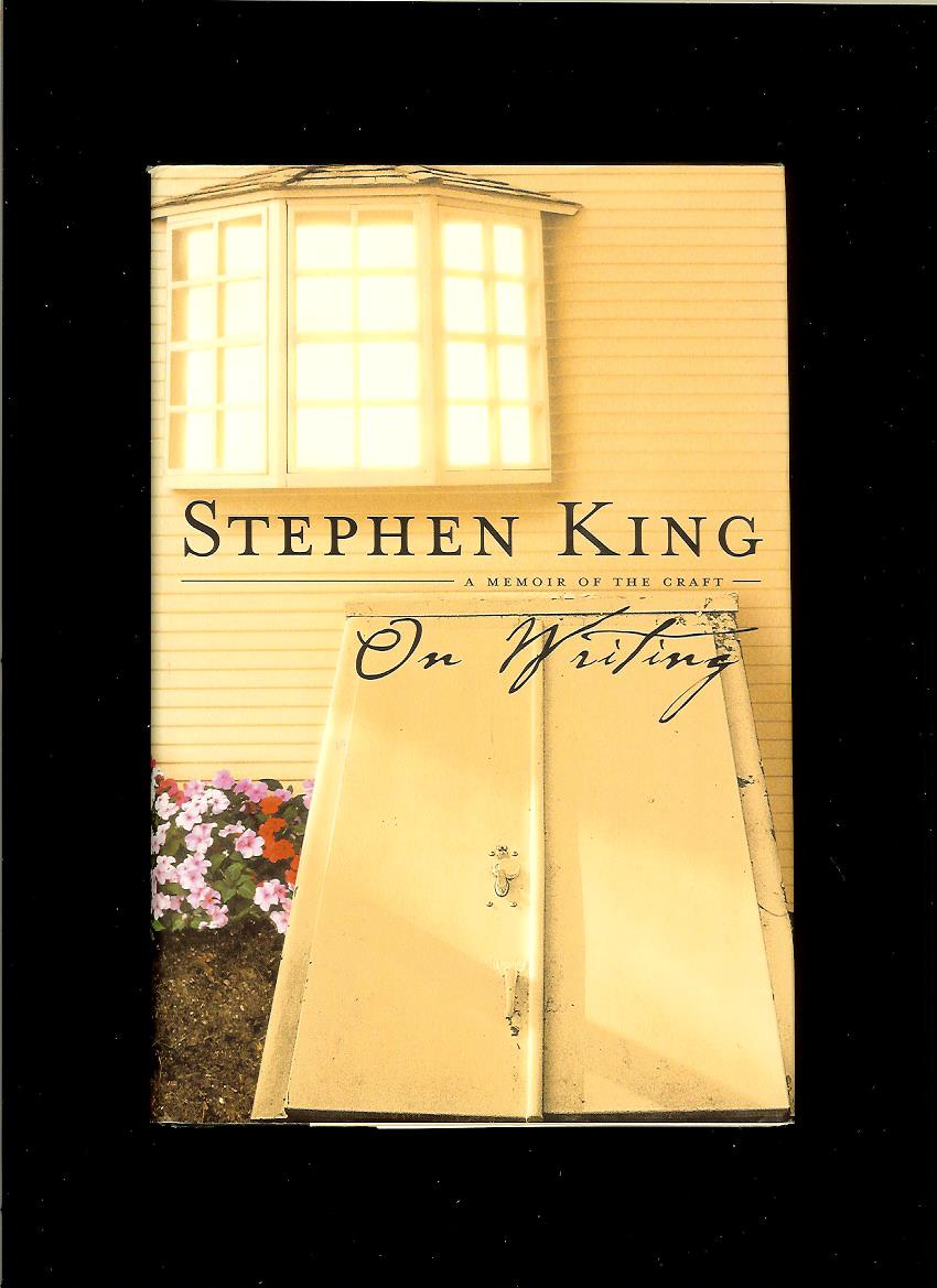 Stephen King: On Writing. A Memoir of the Craft