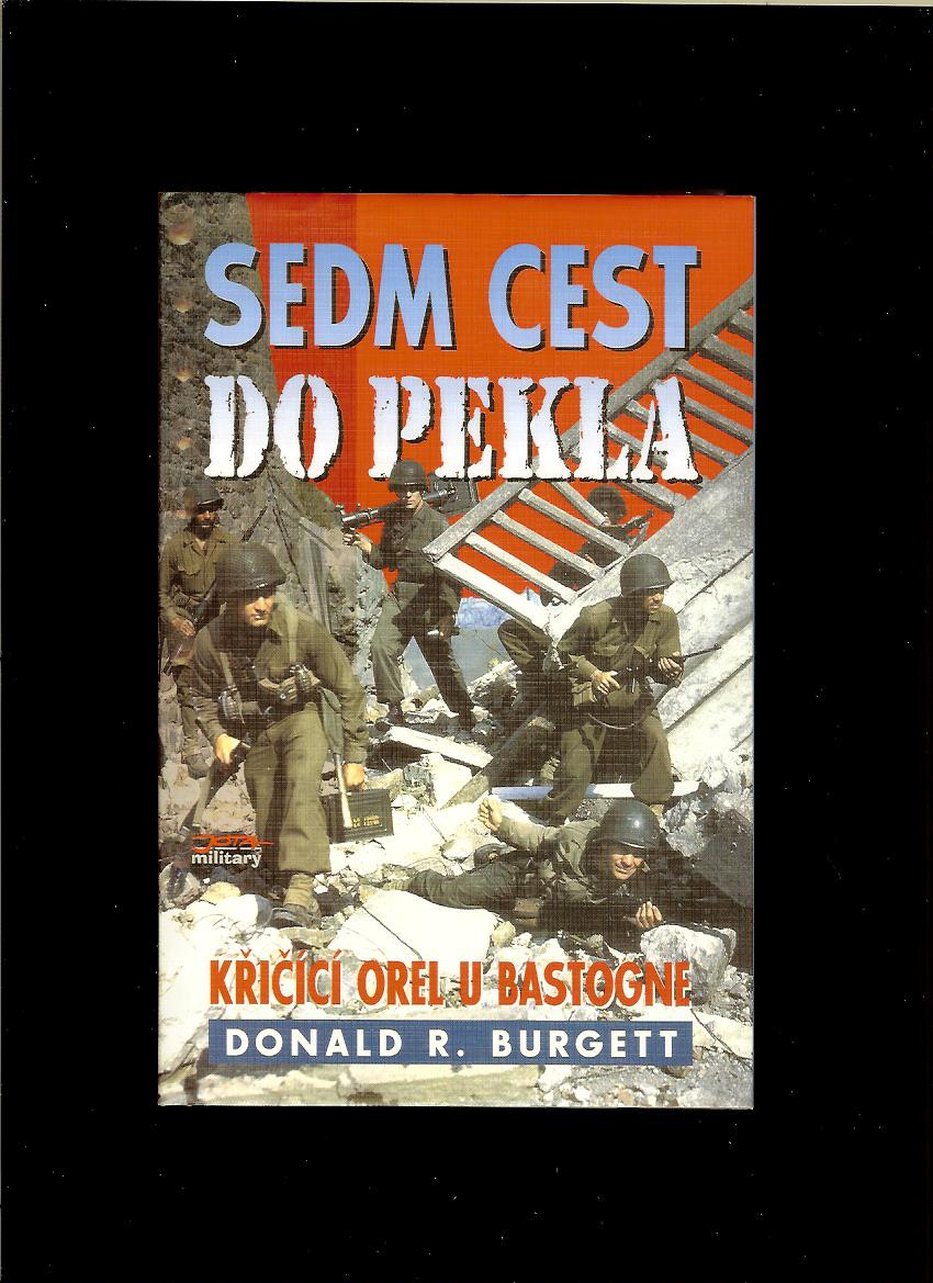 Donald R. Burgett: Sedm cest do pekla