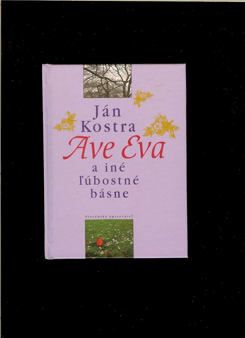db2e749cb Poézia | Ján Kostra: Ave Eva a iné ľúbostné básne | Antikvariát ...