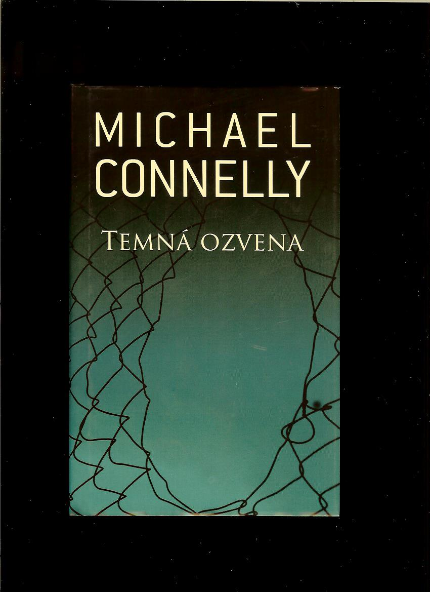 Michael Connelly: Temná ozvena