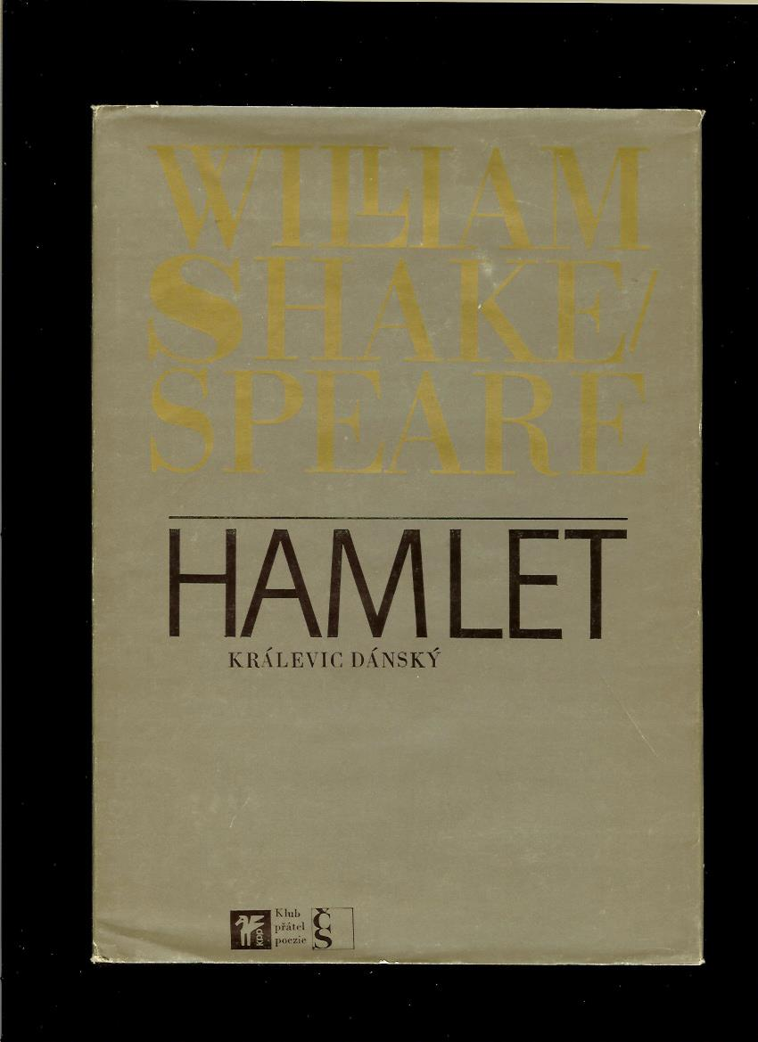 William Shakespeare: Hamlet. Králevic dánský