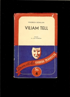 Friedrich Schiller: Viliam Tell /1942/