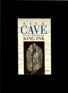 Nick Cave: King Ink