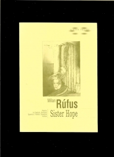 Milan Rúfus: Sister Hope. Poems in English, German, Spanish, French, Swedish...