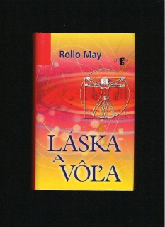 Rollo May: Láska a vôľa