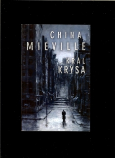 China Miéville: Král krysa