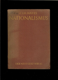 C. J. H. Hayes: Nationalismus /1929/